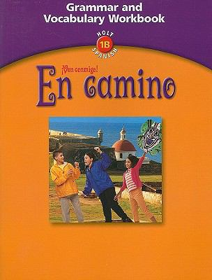 Holt Spanish 1B: Ven Conmigo! En Camino; Grammar & Vocabulary Workbook