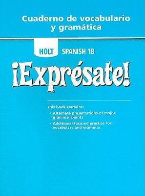 Holt Spanish 1B: Expresate! Cuaderno de Vocabulario y Gramatica 9780030743764