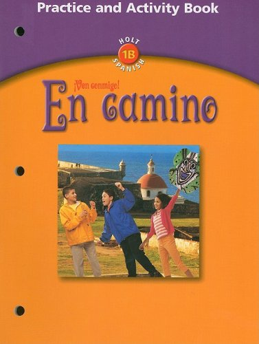 Holt Spanish 1B !Ven Conmigo! En Camino Practice and Activity Book