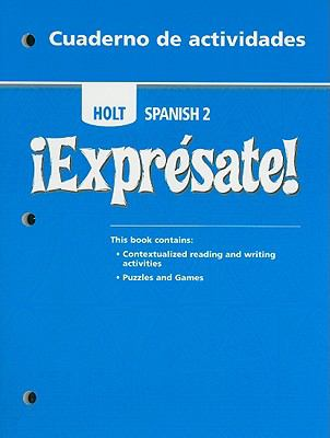 Holt Spanish 2 !Expresate! Cuaderno de Actividades