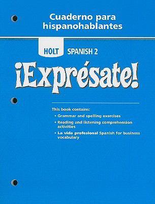 Holt Spanish 2: Expresate! Cuaderno Para Hispanohablantes