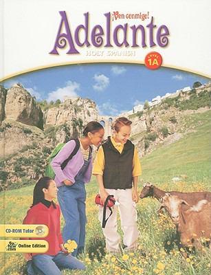 Holt Spanish: Adelante, Level 1A: !Ven Conmigio!
