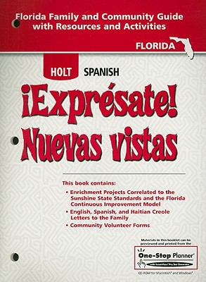 Holt Spanish !Expresate! Nuevas Vistas: Florida Family and Community Guide with Resources and Activities