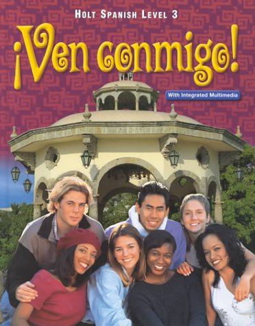 Holt Spanish Level 3: !Ven Conmigo!