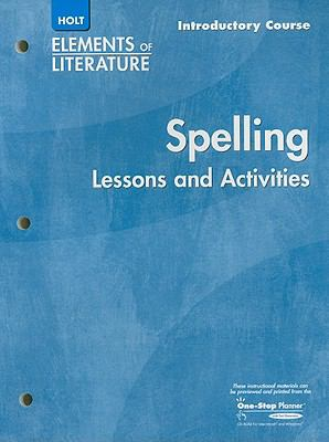 Holt Spelling Elements of Literature Lessons and Activities Introductory Course