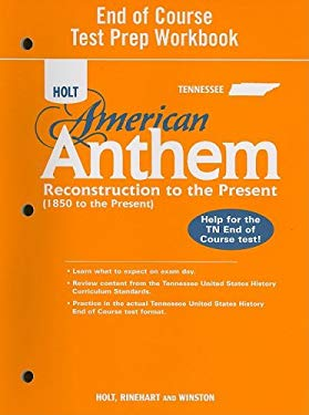 Holt Tennessee American Anthem End of Course Test Prep Workbook: Reconstruction to the Present (1850 to the Present)
