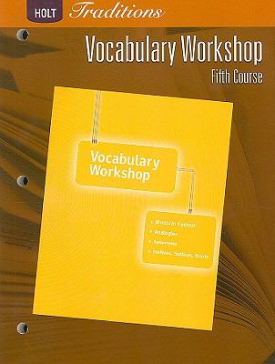 Holt Traditions: Vocabulary Workshop, Fifth Course