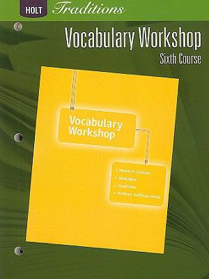Holt Traditions Vocabulary Workshop, Sixth Course