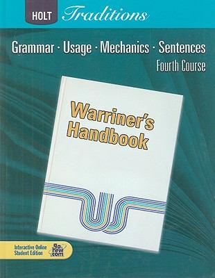Holt Traditions: Warriner's Handbook, Fourth Course: Grammar, Usage, Mechanics, Sentences