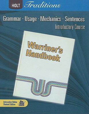 Holt Traditions: Warriner's Handbook, Introductory Course: Grammar, Usage, Mechanics, Sentences