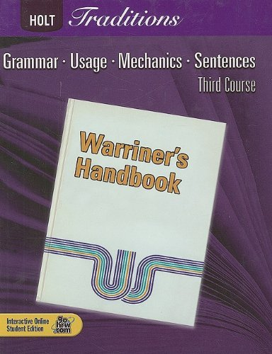 Holt Traditions: Warriner's Handbook, Third Course: Grammar, Usage, Mechanics, Sentences 9780030990021