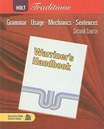 Holt Traditions Warriner's Handbook: Student Edition First Course Grade 7 First Course 2008
