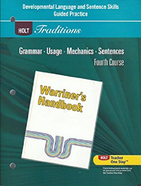 Holt Traditions Warriner's Handbook: Developmental Language and Sentence Skills Guided Practice Fourth Course Gr 10 Fourth Course