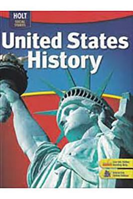 Holt United States History: Student Edition Grades 6-9 2007