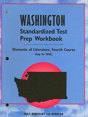 Holt Washington Standardized Test Prep Workbook: Elements of Literature, Fourth Course: Help for WASL