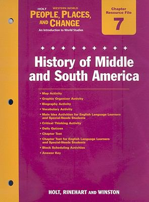 Holt Wester World People, Places, and Change Chapter 7 Resource File: History of Middle and South America