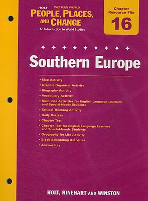Holt Western World People, Places, and Change Chapter 16 Resource File: Southern Europe: An Introduction to World Studies