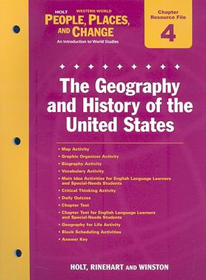 Holt Western World People, Places, and Change Chapter 4 Resource File: The Geography and History of the United States