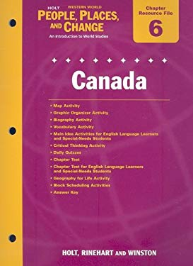 Holt Western World People, Places, and Change Chapter 6 Resource File: Canada