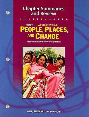Holt Western World People, Places, and Change Chapter Summaries and Review: An Introduction to World Studies