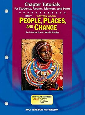 Holt Western World People, Places, and Change Chapter Tutorials: An Introduction to World Studies