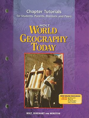 Holt World Geography Today Chapter Tutorials for Students, Parents, Mentors, and Peers