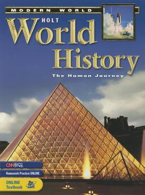 Holt World History: Human Journey: Student Edition Grades 9-12 Modern World 2005