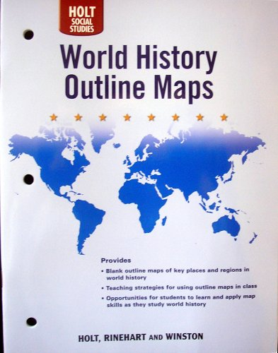Holt World History Outline Maps: Human Legacy