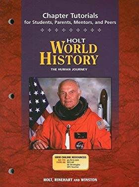 Holt World History: The Human Journey: Chapter Tutorials for Students, Parents, Mentors, and Peers