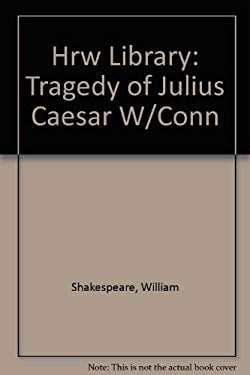 Hrw Library: Tragedy of Julius Caesar W/Conn