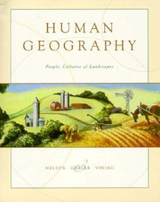Human Geography: People, Cultures, and Landscapes