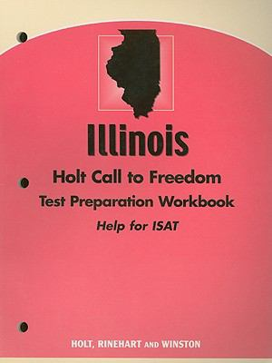 Illinois Holt Call to Freedom Test Preparation Workbook: Help for ISAT