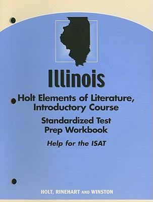 Illinois Holt Elements of Literature Standardized Test Prep Workbook, Introductory Course: Help for the ISAT