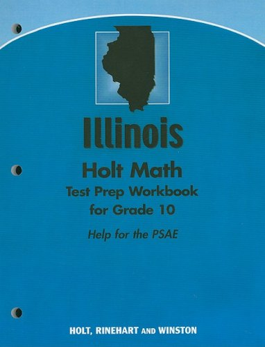 Illinois Holt Math Test Prep Workbook for Grade 10: Help for the PSAE