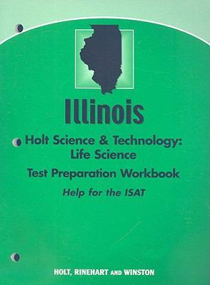 Illinois Holt Science & Technology: Life Science Test Preparation Workbook