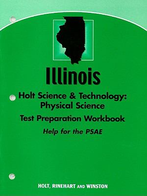 Illinois Holt Science & Technology: Physical Science Test Preparation Workbook: Help for the PSAE