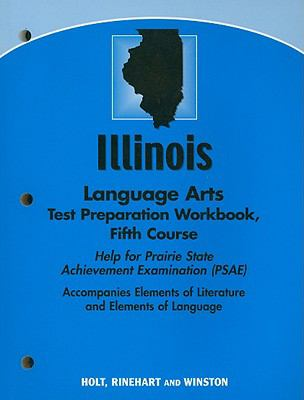 Illinois Language Arts Test Preparation Workbook, Fifth Course: Help for Prairie State Achievement Examination (PSAE)