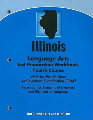Illinois Language Arts Test Preparation Workbook, Fourth Course: Help for Prairie State Achievement Examination (PSAE)