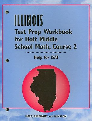 Illinois Test Prep Workbook for Holt Middle School Math, Course 2