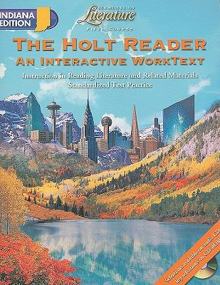 Indiana Edition Holt Elements of Literature Reader, Fifth Course: An Interactive Worktext: Instruction in Reading Literature and Related Materials Sta