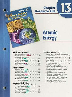 Indiana Holt Science & Technology Chapter 13 Resource File, Grade 8: Atomic Energy