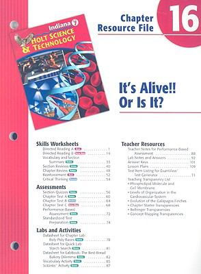 Indiana Holt Science & Technology Chapter 16 Resource File: It's Alive!! Or Is It?