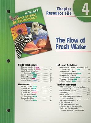Indiana Holt Science & Technology Chapter 4 Resource File: The Flow of Fresh Water: Grade 6