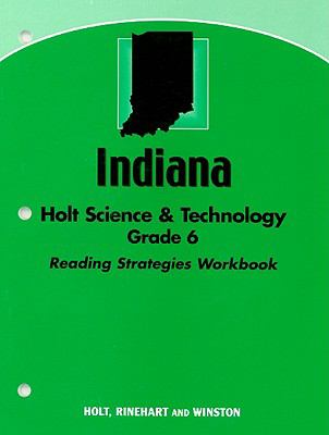 Indiana Holt Science & Technology, Grade 6: Reading Strategies Workbook