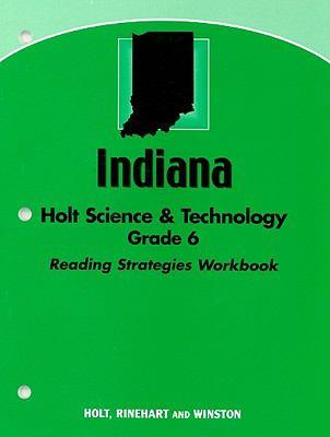 Indiana Holt Science & Technology, Grade 6: Reading Strategies Workbook
