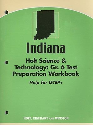 Indiana Holt Science & Technology Test Preparation Workbook: Grade 6