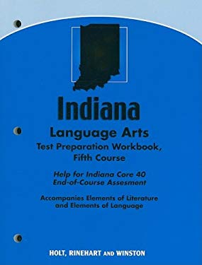 Indiana Language Arts Test Preparation Workbook, Fifth Course: Help for Indiana Core 40 End-Of-Course Assessment