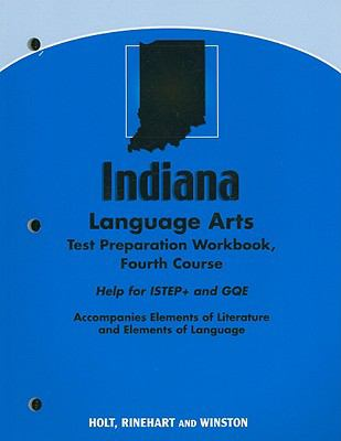 Indiana Language Arts Test Preparation Workbook, Fourth Course: Help for ISTEP+ and GQE