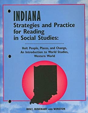 Indiana Strategies and Practice for Reading in Social Studies: Holt People, Places, and Change, an Introduction to World Studies, Western World