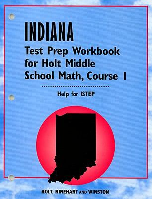 Indiana Test Prep Workbook for Holt Middle School Math, Course 1: Help for ISTEP